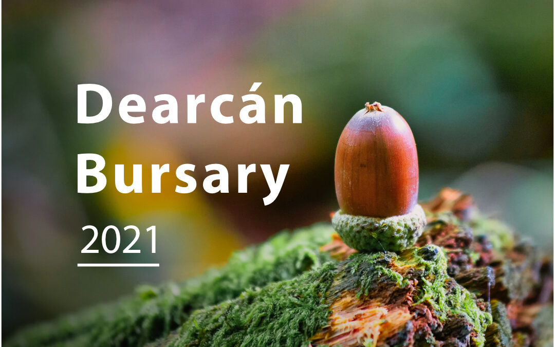 Applications for the 2021 Dearcán Bursary are open.